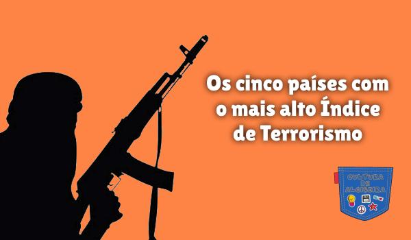 5 países mais alto Índice de Terrorismo Cultura de Algibeira