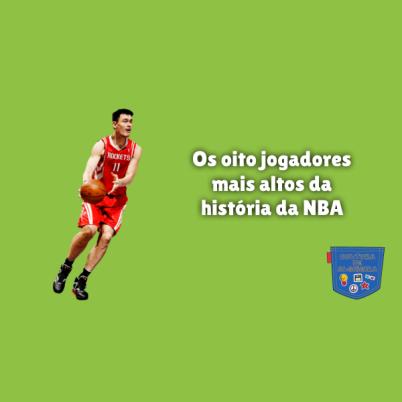 oito jogadores mais altos da história da NBA Cultura de Algibeira