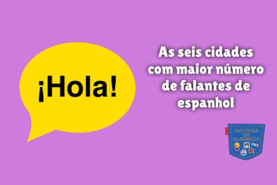 seis cidades maior número falantes espanhol Cultura de Algibeira