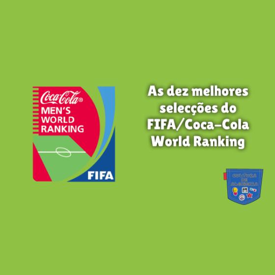 10 melhor selecçao FIFA/Coca-Cola World Ranking Cultura Algibeira