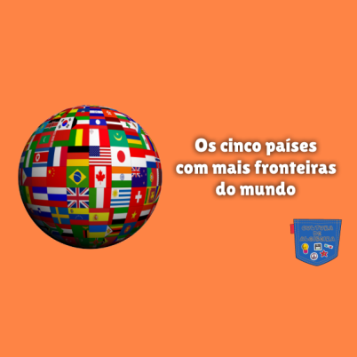 Os cinco países com mais fronteiras do mundo Cultura de Algibeira