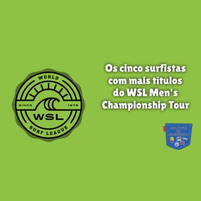 5 surfistas títulos WSL Men Championship Tour Cultura Algibeira