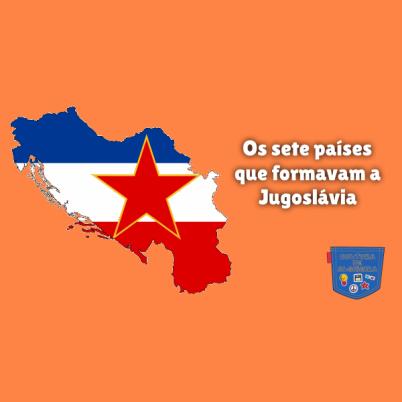 Os sete países que formavam a Jugoslávia Cultura de Algibeira