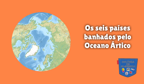 Os seis países banhados pelo Oceano Ártico Cultura de Algibeira