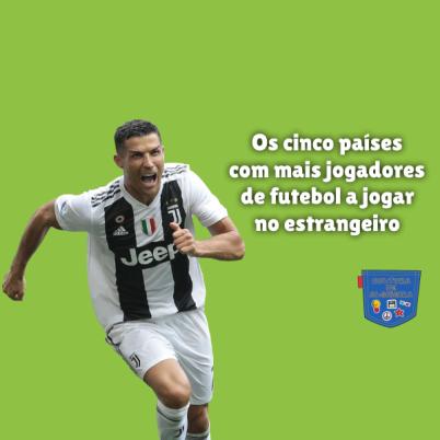 5 países mais jogadores futebol estrangeiro Cultura de Algibeira