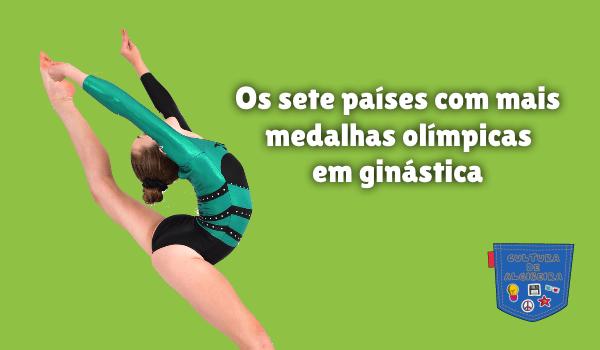 sete países mais medalhas olímpica ginástica Cultura de Algibeira