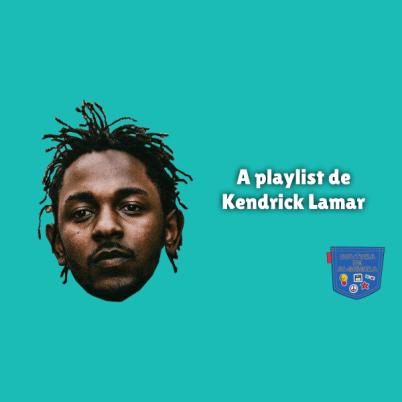 A playlist de Kendrick Lamar Cultura de Algibeira