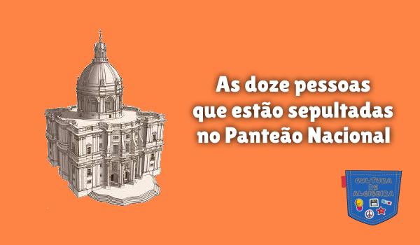 doze pessoas sepultadas Panteão Nacional Cultura de Algibeira