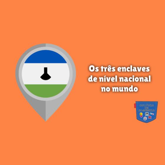 Os três enclaves de nível nacional no mundo