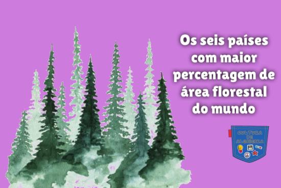 6 país maior percentagem área floresta mundo Cultura de Algibeira