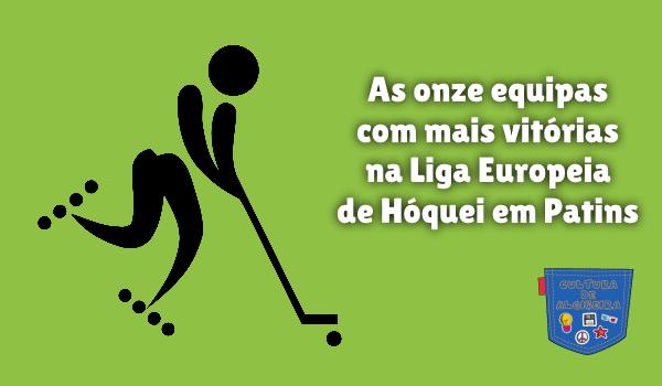 equipas vitórias Liga Europeia Hóquei Patins Cultura de Algibeira