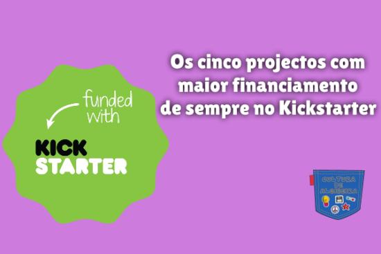 projecto mais financiado sempre Kickstarter Cultura de Algibeira