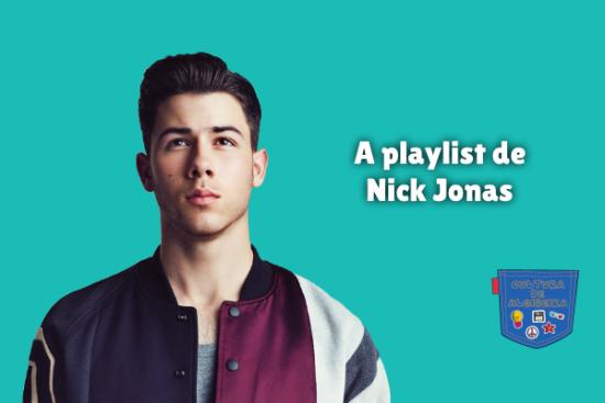 A playlist de Nick Jonas Cultura de Algibeira