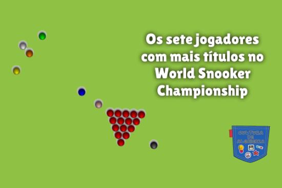 jogador mais título World Snooker Championship Cultura Algibeira