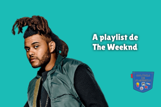 A playlist de The Weeknd Cultura de Algibeira