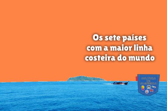 sete países maior linha costeira do mundo Cultura de Algibeira