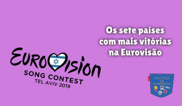 sete países com mais vitórias na Eurovisão Cultura de Algibeira