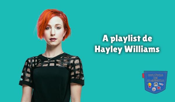 A playlist de Hayley Williams Cultura de Algibeira