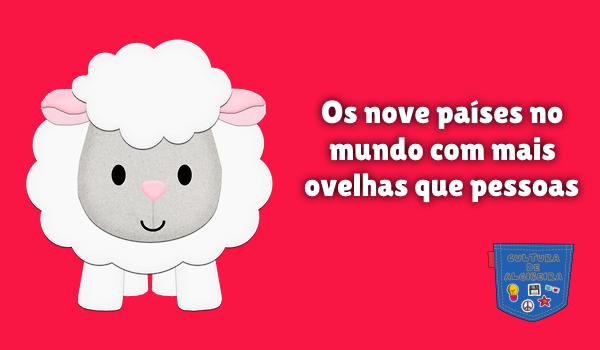nove países mundo mais ovelhas que pessoas Cultura de Algibeira