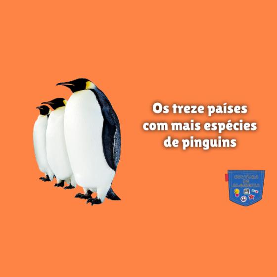 Os treze países com espécies de pinguins Cultura de Algibeira