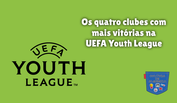4 clubes mais vitórias UEFA Youth League Cultura de Algibeira