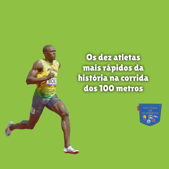 dez atletas mais rápidos história 100 metros Cultura de Algibeira