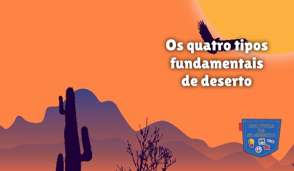 Os quatro tipos fundamentais de deserto Cultura de Algibeira