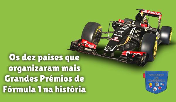 10 países mais Grandes Prémios Fórmula 1 Cultura de Algibeira