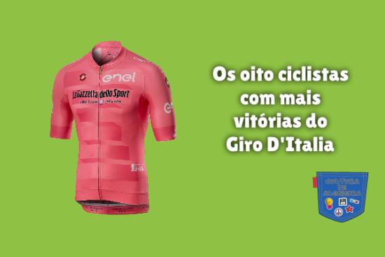 oito ciclistas mais vitórias Giro D'Italia Cultura de Algibeira
