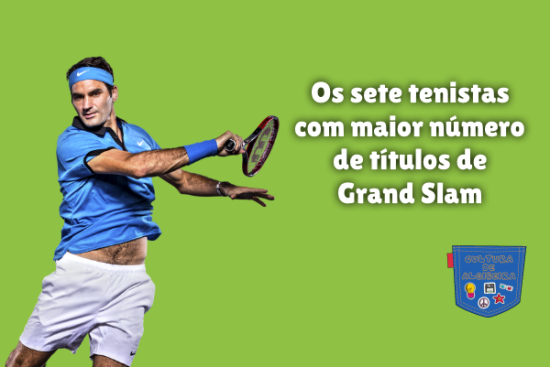 sete tenistas maior número título Grand Slam Cultura de Algibeira