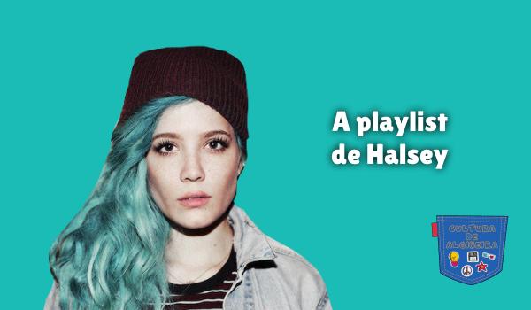 A playlist de Halsey Cultura de Algibeira