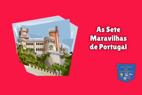 As Sete Maravilhas de Portugal Cultura de Algibeira