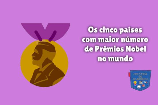 5 países maior número Prémios Nobel mundo Cultura de Algibeira