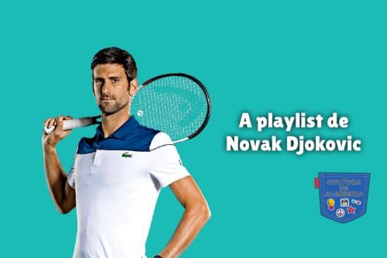 A playlist de Novak Djokovic Cultura de Algibeira