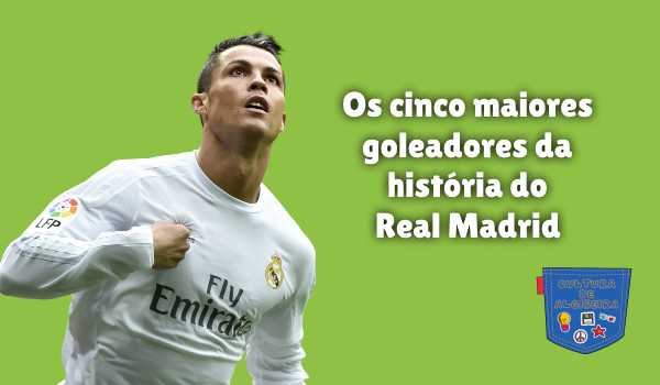 cinco maiores goleador história Real Madrid Cultura de Algibeira