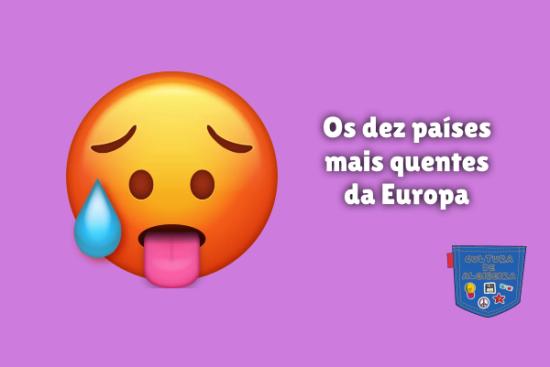 Os dez países mais quentes da Europa Cultura de Algibeira