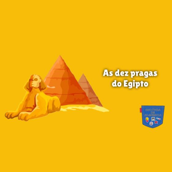 As dez pragas do Egipto Cultura de Algibeira