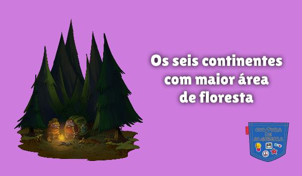 seis continentes maior área floresta Cultura de Algibeira