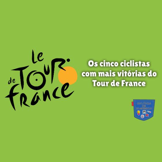 cinco ciclistas mais vitórias Tour de France Cultura de Algibeira