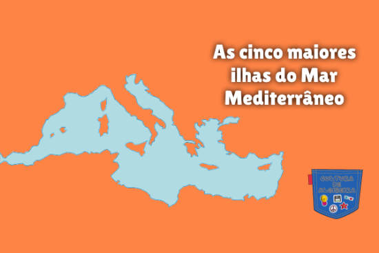 As cinco maiores ilhas do Mar Mediterrâneo Cultura de Algibeira