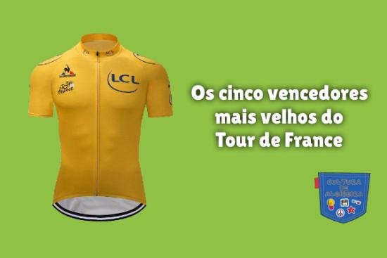 cinco vencedores mais velhos Tour de France Cultura de Algibeira