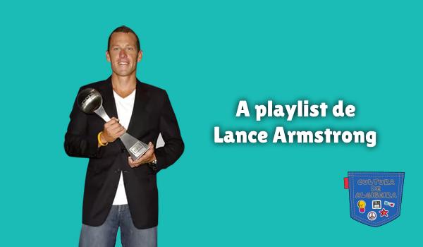 A playlist de Lance Armstrong Cultura de Algibeira