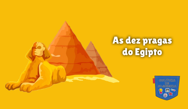 As dez pragas do Egipto Cultura de Algibeira
