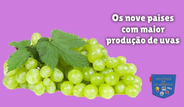 Os nove países com maior produção de uvas Cultura de Algibeira