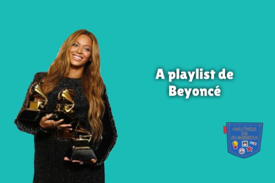 A playlist de Beyoncé Cultura de Algibeira