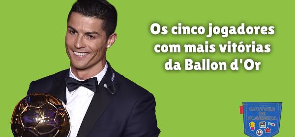 cinco jogadores mais vitórias Ballon d'Or Cultura de Algibeira