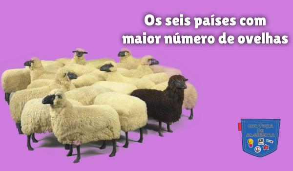Os seis países com maior número de ovelhas Cultura de Algibeira