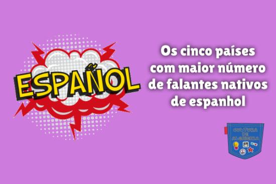 cinco países maior número falantes espanhol Cultura de Algibeira