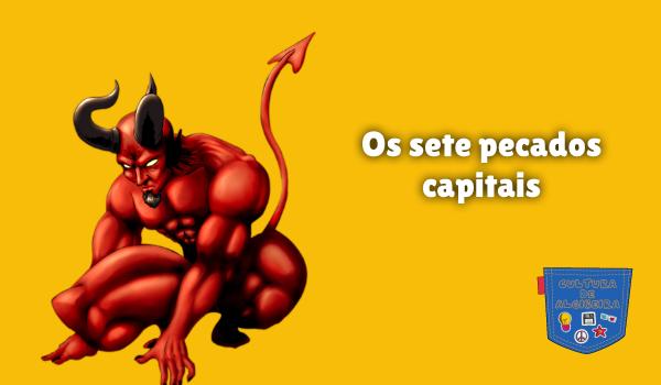Os sete pecados capitais Cultura de Algibeira
