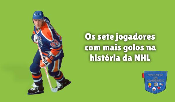 sete jogadores mais golos história NHL Cultura de Algibeira